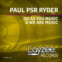 Do As You Music & We Are Music — Paul Psr Ryder