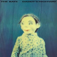 Daddy's Highway — The Bats