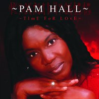 Time For Love — Pam Hall