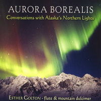 Aurora Borealis: Conversations with Alaska's Northern Lights — Esther Golton