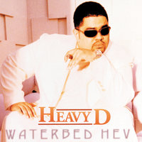 Waterbed Hev — Heavy D