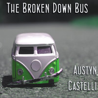 The Broken Down Bus — Austyn Castelli
