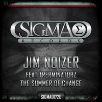 The Summer of Change — Jim Noizer, Trerminatorz