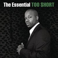 The Essential Too $hort — Too $hort