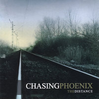The Distance — Chasing Phoenix