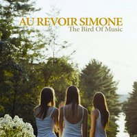 The Bird Of Music — Au Revoir Simone