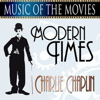 Music Of The Movies - Modern Times — Charlie Chaplin