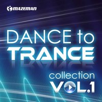 Dance To Trance Collection, Vol. 1 — сборник