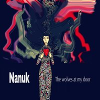 The Wolves At My Door - Single — Nanuk