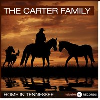 Home In Tennessee — The Carter Family