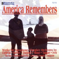 America Remembers — The Sax-Chamber Orchestra, Lawrence Gwozdz