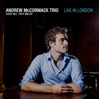 Live In London — Andrew McCormack, Troy Miller, Chris Hill, Andrew McCormack Trio