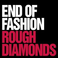 Rough Diamonds / Anything Goes EP — End of Fashion