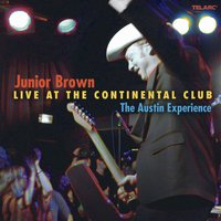 Live at the Continental Club: The Austin Experience — Junior Brown