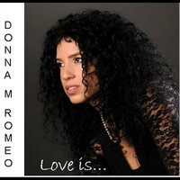 Love Is — Donna Marie Romeo