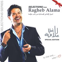 The Selections-Special Edition — Ragheb Alama