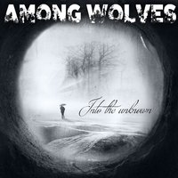 Into the Unknown — Among Wolves