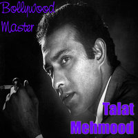 Bollywood Master: Hindi Film Songs — Talat Mehmood, Talat Mehmod