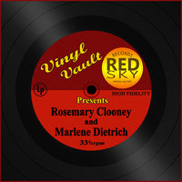 Vinyl Vault Presents Rosemary Clooney and Marlene Dietrich — Rosemary Clooney, Marlene Dietrich