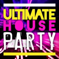 Ultimate House Party — сборник