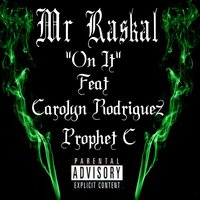 On It (feat. Carolyn Rodriguez & Prophet C) — Mr Raskal