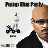Pump This Party — Dupree