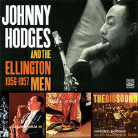 Johnny Hodges and the Ellington Men: 1956-1957 — Johnny Hodges, The Ellington Men