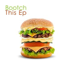 This Ep — Bootch