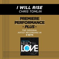 I Will Rise (Premiere Performance Plus Track) — Chris Tomlin