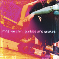 Junkies and Snakes — Meg Lee Chin