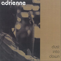 Dust Into Dawn — Adrienne