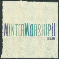 WinterWorship II — Will Gunter