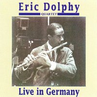 Live in Germany — Eric Dolphy Quartet