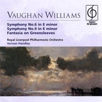 Vaughan Williams Symphonies Nos. 6 & 9, Fantasia on 'Greensleeves' — Ralph Vaughan Williams, Vernon Handley/Royal Liverpool Philharmonic Orchestra