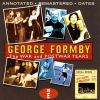 The War And Postwar Years - Disc E — George Formby