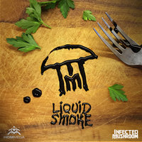 Liquid Smoke — Infected Mushroom