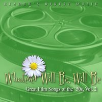 Reader's Digest Music: Whatever Will Be, Will Be: Great Film Songs Of The '50s, Vol. 2 — сборник