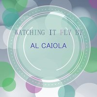 Watching It Fly By — Al Caiola