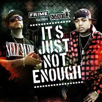 It's Just Not Enough (feat. Skyzoo) — Frime