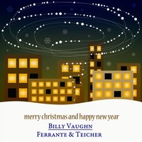 Merry Christmas and Happy New Year - The Christmas Songs — Billy Vaughn, Ferrante, Teicher, Billy Vaughn, Ferrante, Teicher, Франц Шуберт, Ирвинг Берлин