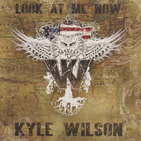 Look at Me Now — Kyle Wilson
