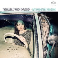With Monsters and Gods — The Hillbilly Moon Explosion
