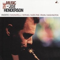 The Music of Joe Henderson — Kenny Washington, Dave Hazeltine, Joe Magnarelli, Dennis Irwin, Jim Snidero, Conrad Herwig