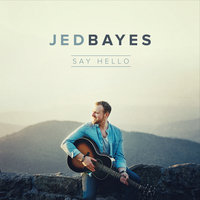 Say Hello — Jed Bayes