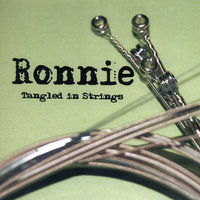 Tangled in Strings — Ronnie