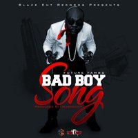 Bad Boy Song — Future Fambo