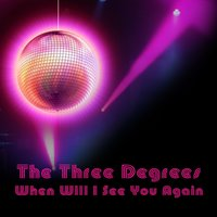 When Will I See You Again — The Three Degrees