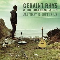All That Is Left Is Us — Geraint Rhys & the Lost Generation