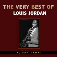 The Very Best of Louis Jordan — Louis Jordan
