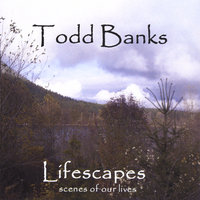 Lifescapes — Todd Banks